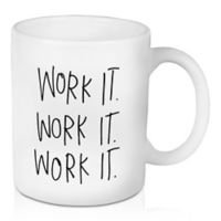 "Designs Direct ""Work It"" 11 oz. Coffee Mug"