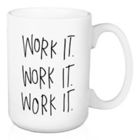 "Designs Direct ""Work It"" 15 oz. Coffee Mug"