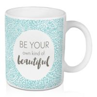 """Designs Direct """"Be Your Own Kind of Beautiful"""" 11 oz. Coffee Mug in Teal"""