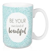 """Designs Direct """"Be Your Own Kind of Beautiful"""" 15 oz. Coffee Mug in Teal"""