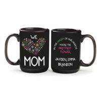 """""""We Love Mom"""" Mug in Black"""