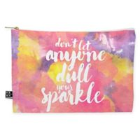 """Deny Designs Hello Sayang """"Don't Let Anyone Dull Your Sparkle"""" Medium Pouch in Pink"""