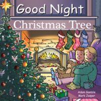 "Penguin Random House ""Good Night Christmas Tree"" by Adam Gamble and Mark Jasper"