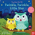 Sing Along With Me! Twinkle Twinkle Little Star  by Nosy Crow