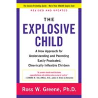 """""""The Explosive Child"""" Book by Ross W. Greene, Ph.D."""