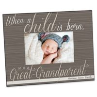 A Great-Grandparent Is Born 4-Inch x 6-Inch Picture Frame