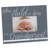 A Grandparent Is Born 4-Inch x 6-Inch Picture Frame
