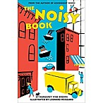 """The Noisy Board Book"" by Margaret Wise Brown and Illustrator Leonard Weisgard"