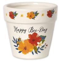 "Precious Moments® ""Happy Bee-Day"" Ceramic Flower Pot"