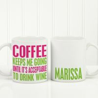 Funny Morning Quote 11 oz. Coffee Mug in White