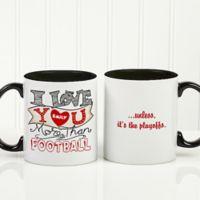 """"""" I Love You More Than..."""" 11 oz. Coffee Mug in Black"""