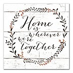 "Designs Direct  ""Home is Wherever We're Together"" 20-Inch x 20-Inch Canvas Wall Art"