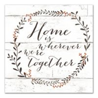"""Designs Direct """"Home is Wherever We're Together"""" 20-Inch x 20-Inch Canvas Wall Art"""