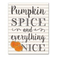 Designs Direct Pumpkin Spice and Everything Nice 11-Inch x 14-Inch Canvas Wall Art