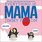 """Everything is MAMA"" by Jimmy Fallon & Miguel Ordonez"