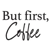 "WallPops!® ""But First, Coffee"" Wall Decal"