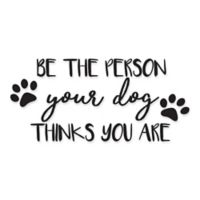 "WallPops!® ""Be the Person Your Dog Thinks You Are"" Wall Decal"