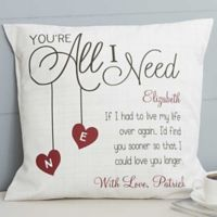 You're All I Need 14-Inch Square Throw Pillow