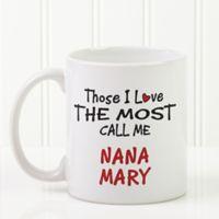 Those I Love the Most 11 oz. Coffee Mug in White