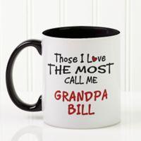 Those I Love the Most 11 oz. Coffee Mug in Black/White