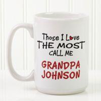 Those I Love the Most 15 oz. Coffee Mug in White