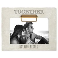 "Grasslands Road® ""Together Nothing Better"" 4-Inch x 6-Inch Cement Clip Picture Frame in Ivory"