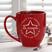 Teacher Quotes 14.5 oz. Red Bistro Mug