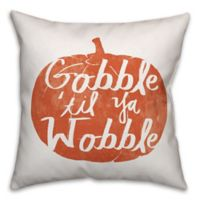 """Designs Direct """"Gobble Til You Wobble"""" Square Throw Pillow in Orange"""