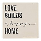 Thirstystone® Love Builds a Happy Home Single Square Coaster