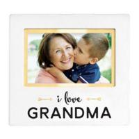 """Pearhead® """"I Love Grandma"""" 4-Inch x 6-Inch Photo Frame"""