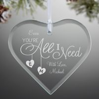 You're All I Need Heart Christmas Ornament