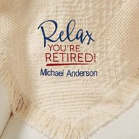 Relax You're Retired 46-Inch x 67-Inch Afghan Throw Blanket