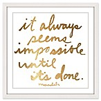 Marmont Hill Impossible Until It's Done 12-Inch Square Framed Wall Art