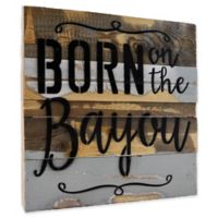 "Sweet Bird & Co. Louisiana ""Born"" Reclaimed Wood Wall Art"