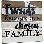 "Sweet Bird & Co. ""Friends Become Our Chosen Family"" Reclaimed Wood Wall Art"