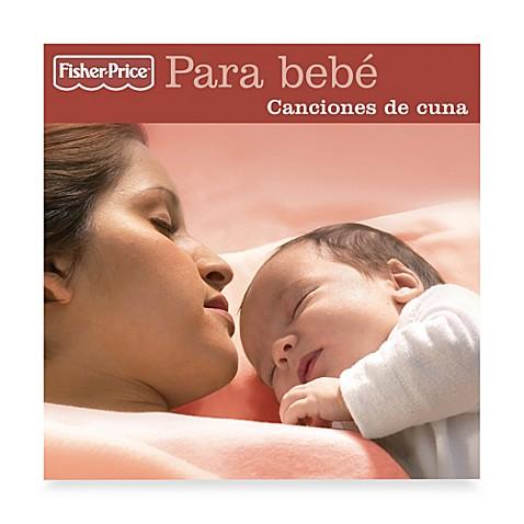 Fisher price para bebe canciones de cuna cd buybuy baby - Canciones de cuna en catalan ...