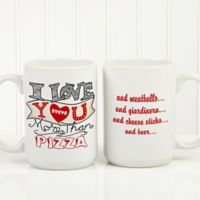 """ I Love You More Than..."" 15 oz. Coffee Mug in White"
