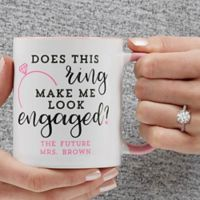 Does This Ring Make Me Look Engaged 11 oz. Coffee Mug in Pink