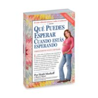 What To Expect When You're Expecting 4th Edition in Spanish