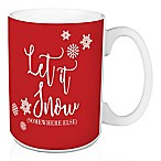 "Designs Direct ""Let It Snow Somewhere Else"" Coffee Mug in Red"