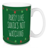"""Designs Direct """"Party Like Santa's Not Watching"""" Coffee Mug in Green"""