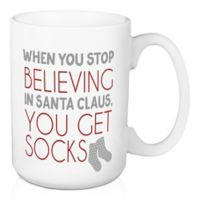 "Designs Direct ""When You Stop Believing in Santa Claus, You Get Socks"" Coffee Mug"