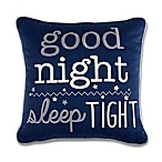 "Wendy Bellissimo™ Sawyer ""Good Night Sleep Tight"" Throw Pillow"