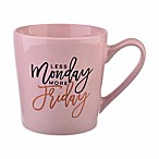 Formations Less Monday More Friday Mug in Pink