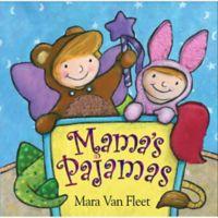 Mama's Pajamas by Mara Van Fleet
