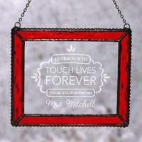 Teaching Touches Lives Suncatcher
