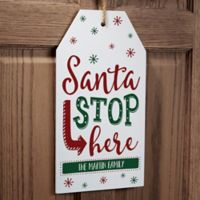 """""""Santa Stop Here"""" 9.5-Inch x 17-Inch Wooden Wall Tag"""