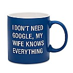"About Face Designs ""My Wife Knows Everything"" Coffee Mug in Blue"