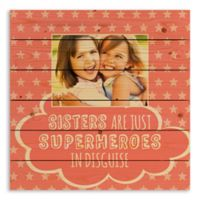 Designs Direct Sister are Superheroes Wooden Wall Art