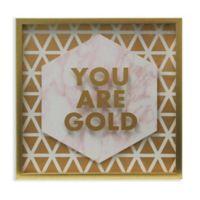 """You Are Gold"" 20-Inch x 20-Inch Shadowbox Wall Art"